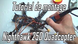 Présentation & Tutoriel de montage - Quadcopter Nighthawk 250 Combo - AGM Hobby