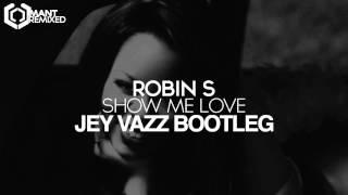 Robin S - Show Me Love (Jey Vazz Bootleg)
