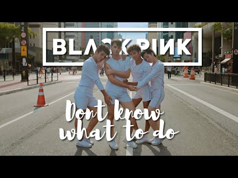 KPOP IN PUBLIC CHALLENGE - BLACKPINK (블랙핑크) - DON'T KNOW WHAT TO DO - DANCE COVER by B2  BEATU