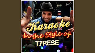 Signs of Love Makin (Signs of Love Making) (In the Style of Tyrese) (Karaoke Version)