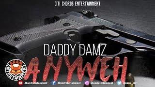 Daddy Damz - Anyweh - May 2019