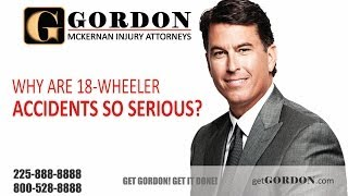 18-Wheeler Wrecks are Very Serious | Gordon McKernan Big Truck Accident Attorney