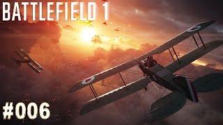 BATTLEFIELD 1 | #006 Luftkrieg! | Let's Play Battlefield 1 (Deutsch/German)