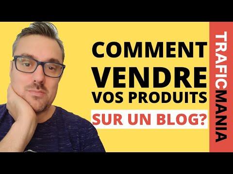 Comment vendre vos produits sur un Blog ?