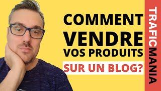 Comment vendre vos produits? les méthodes de vente de 4 blogs à succès.