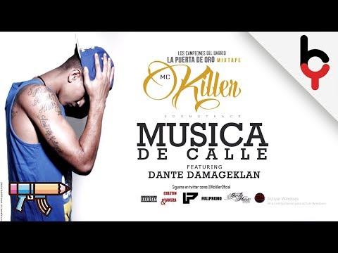Musica De Calle - Mc Killer Ft. Dante DamageKlan (La Puerta De Oro) Prod. Jd Music PRO Studio