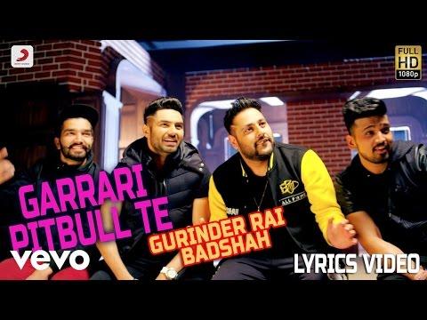 Gurinder Rai - Garrari Pitbull Te | Lyrics Video ft. Badshah