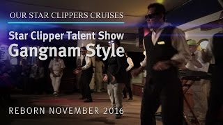 Our Star Clippers Cruises: Star Clipper Talent Show, Gangnam Style