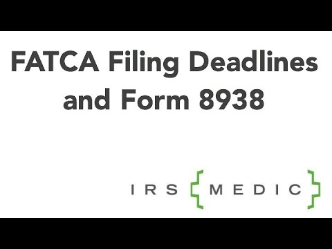 FATCA Compliance: Form 8938 Filing Deadlines