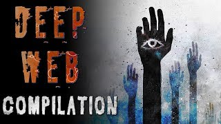 Deep Web Horror Stories Compilation