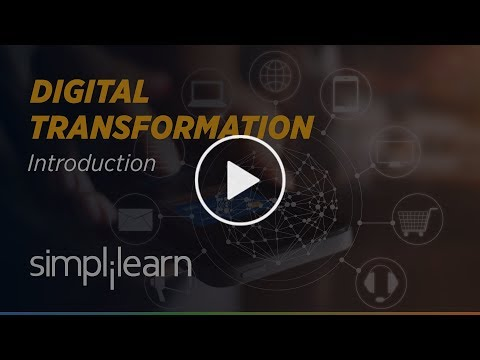 Digital Transformation | What is Digital Transformation | Digital Transformation 2018 | Simplilearn