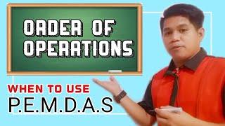 ORDER OF OPERATIONS (P.E.M.D.A.S or G.E.M.D.A.S)