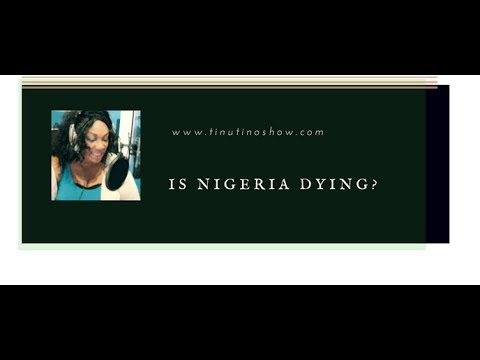 ls Nigeria Dying?  Let us all join hands to support our country!
