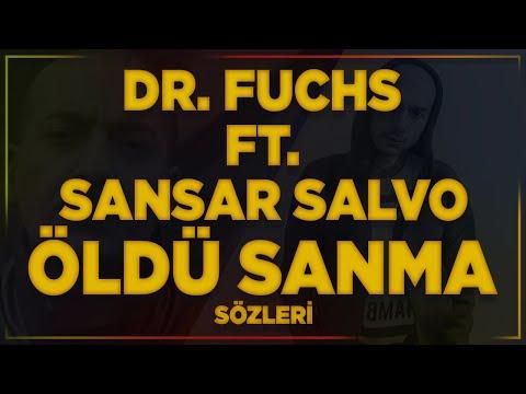 Dr. Fuchs ft. Sansar Salvo - Öldü Sanma (Sözleri)
