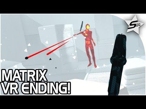 MATRIX VR FINALE! -