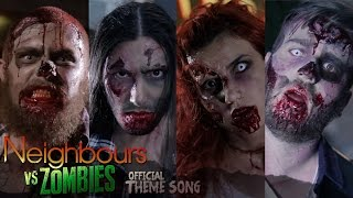 Neighbours Vs Zombies - OFFICIAL THEME SONG (full version)