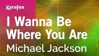 Karaoke I Wanna Be Where You Are - Michael Jackson *