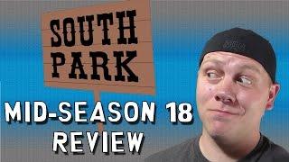 South Park, Season 18: Mid-season review