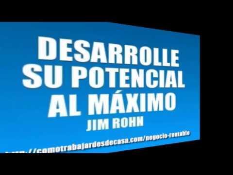 DESARROLLE SU POTENCIAL AL MAXIMO - JIM ROHN