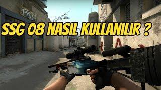 CS:GO SSG 08 NASIL KULLANILIR / ÖZEL YERLERİ /