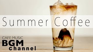 Summer Coffee Music - Relaxing Jazz & Latin Music For Work, Study - Background Cafe Music