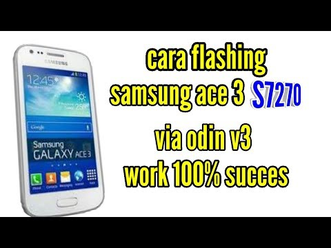 cara-flash-samsung-ace-3-s7270-via-odin-100%-succes