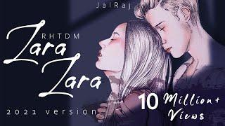 Zara Zara Bahekta Hai | JalRaj | RHTDM | Male Version | | 2021 Version