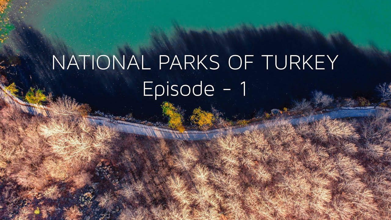 National Parks of Turkey - Episode 1