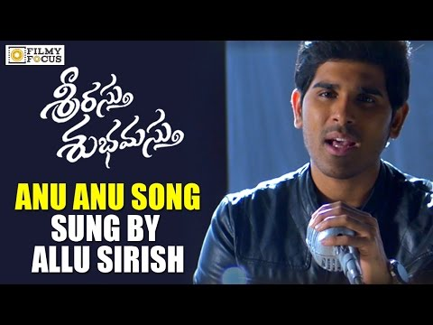 Anu Anu Song by Allu Sirish || Srirastu...