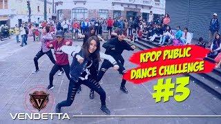 KPOP PUBLIC DANCE CHALLENGE #3 - by VENDETTA