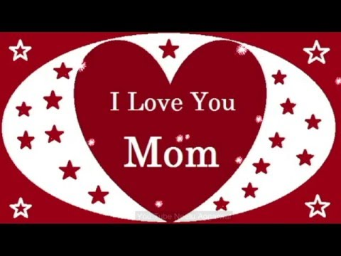 I Love You Mom Mother