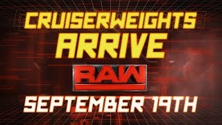 The Cruiserweight division comes to Raw on Monday, Sept. 19