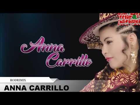 MIX ANNA CARRILLO primicia 2018 💜