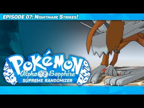 NIGHTMARE STRIKES! - Pokémon Alpha Sapphire Supreme Randomizer - Episode 7