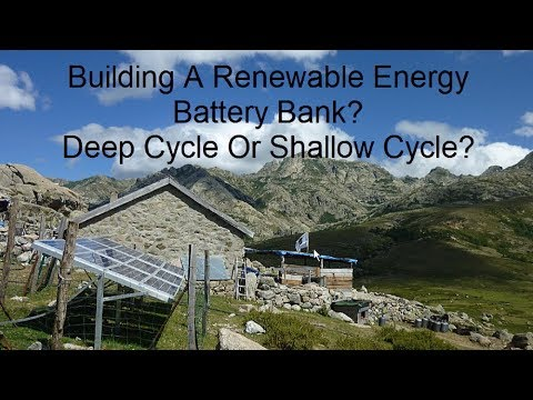 Building A Renewable Energy Battery Bank?  Deep Cycle Or Shallow Cycle