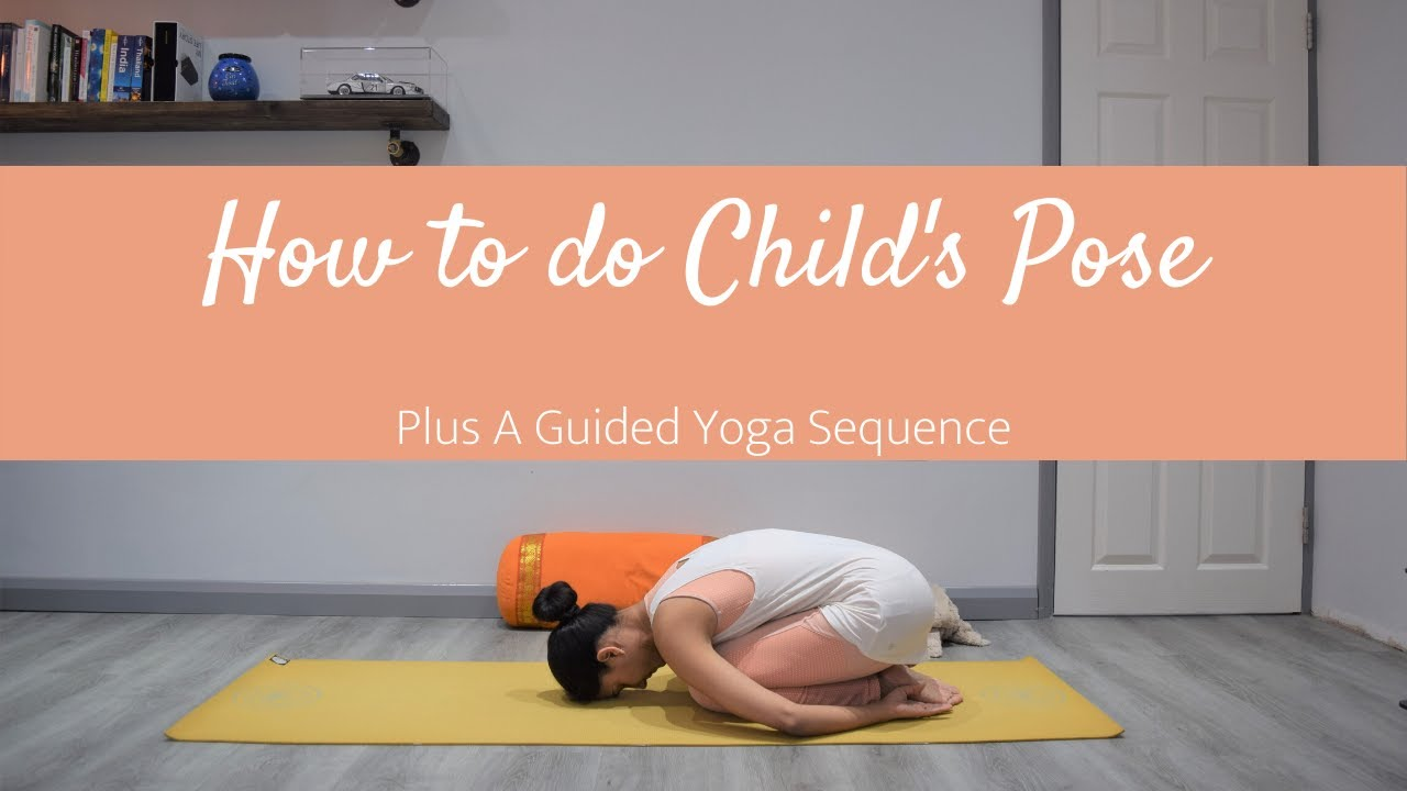 How to do Child's Pose | Plus a Guided Yoga Sequence