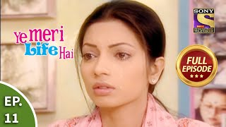 Ep 11 - Pooja Feels Humiliated - Ye Meri Life Hai - Full Episode