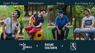 Jiyen Kyun | Meherbaani | Iktara | Kun Faaya Kun (Cover) - Raghav Chaitanya & Twin Strings