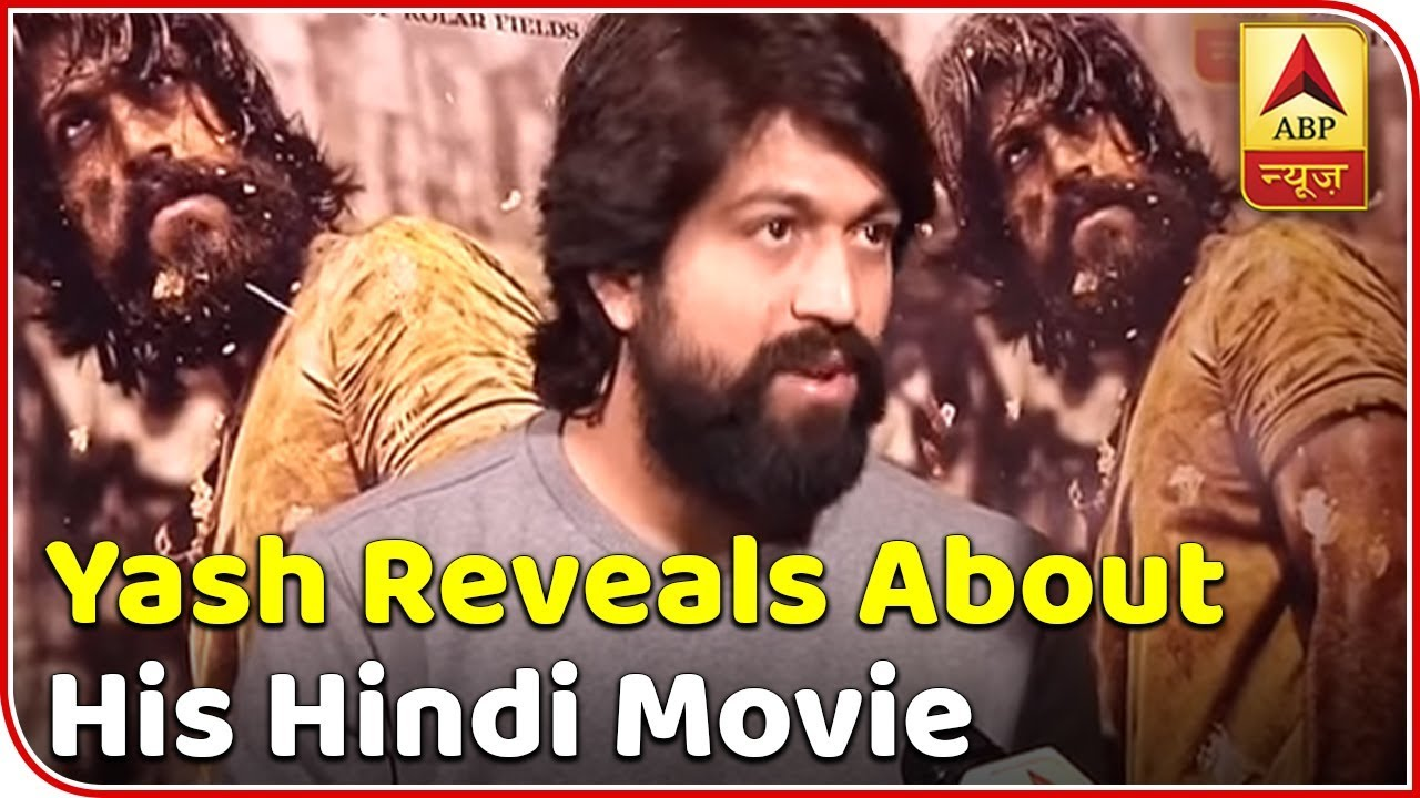 Kgf Kannada Star Yash Reveals About His Hindi Movie Abp News
