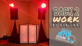 Back 2 Work | DJ GIG LOG | #3