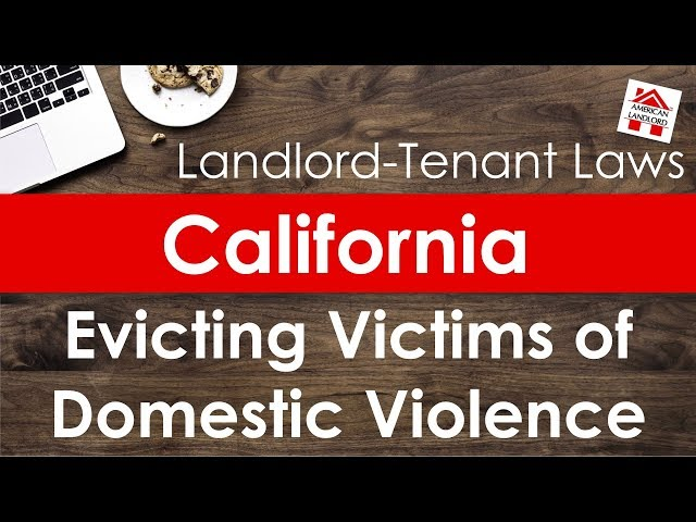 California Landlord May Not Evict Victims of Domestic Violence | American Landlord