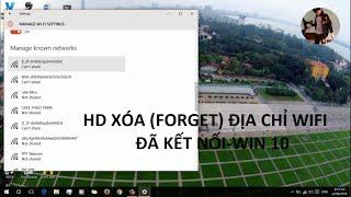 [Thủ thuật] Hướng dẫn xóa forget địa chỉ wifi đã kết nối win 10- 3T-TẤT TẦN TẬT-08/2016