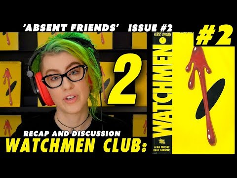 Watchmen Club | Issue 2 'Absent Friends' Recap & Discussion
