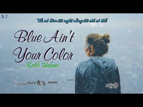 [Lyrics + Vietsub] Keith Urban - Blue Ain't Your...