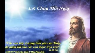 Lời Chúa Mỗi Ngày - 18/05/2017 Thứ Năm Tuần V Mùa Phục Sinh