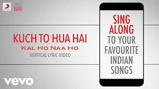 Gambar cover Kuch To Hua Hai - Kal Ho Naa Ho|Official Bollywood Lyrics|Alka|Shaan