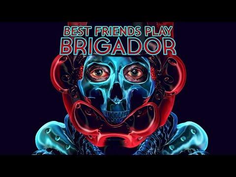 Best Friends Play Brigador