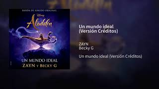 Zayn Becky G Un mundo ideal Audio Versin Cr ditos De Aladdin Audio Only.mp3