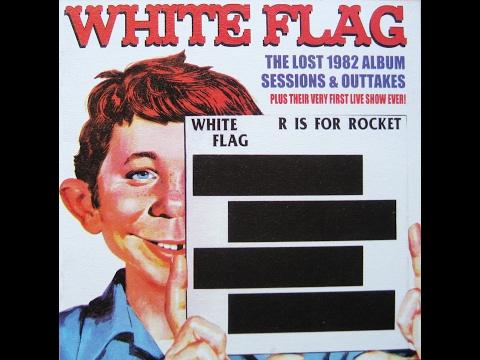 White Flag - R Is For Rocket - U Is For Unreleased [FULL ALBUM]