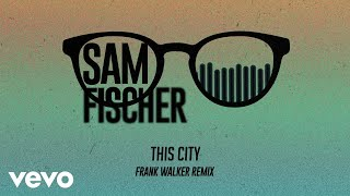 Play This City (Frank Walker Remix)